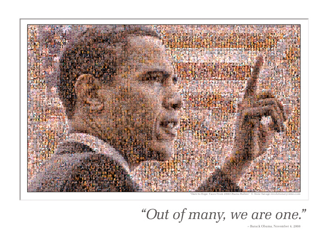 """<h2>Forward!</h2> In 2008, Anne and I worked tirelessly to get Senator Barack Obama elected. After the election, Anne wanted to do more. Realizing that she had literally thousands of photos of people who had attended Obama rallies in Michigan, she put together a photomosaic of then President-elect Barack Obama. Titled <b><i>""""Out of Many, We Are One""""</i></b>, it is composed of thousands of faces of people she photographed that summer and fall. She posted it on Flickr and, much to her surprise, it was picked up by Time magazine. In January of 2009, it ran as a full two-page spread in their Person of the Year issue.  A special offer for our Eclectablog readers after the jump!"""