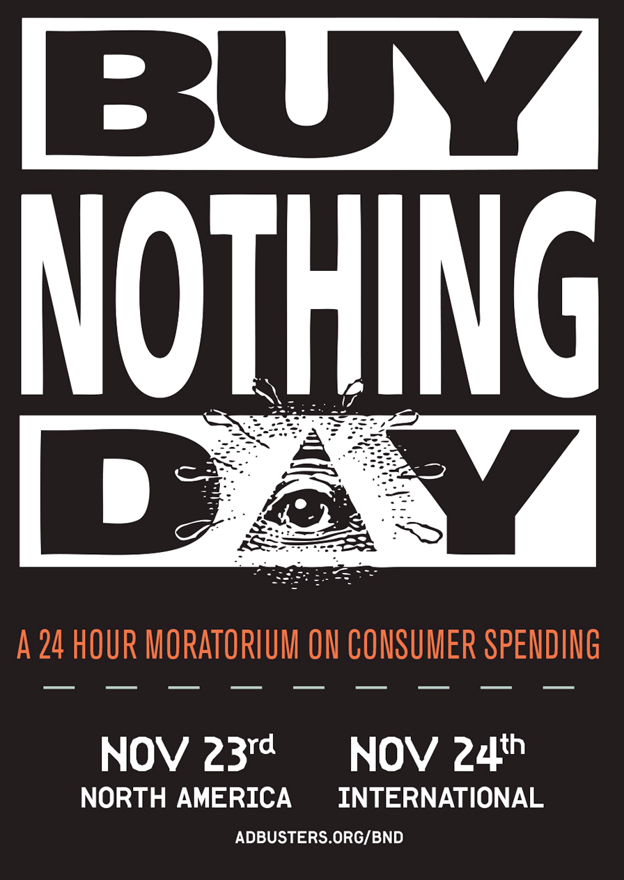 American hyper-consumerism run amok: stores open on Thanksgiving. Celebrate Buy Nothing Day today!