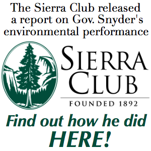 SCORECARD: Sierra Club Michigan gives Gov. Snyder failing grade on protecting our state's environment