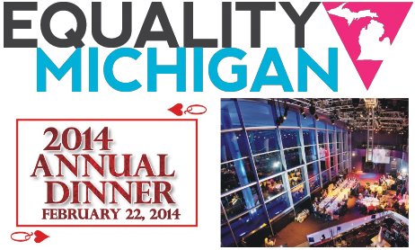 Equality Michigan's annual dinner wsg Richard Carlbom and the Catalyst Awards – 2/22/14