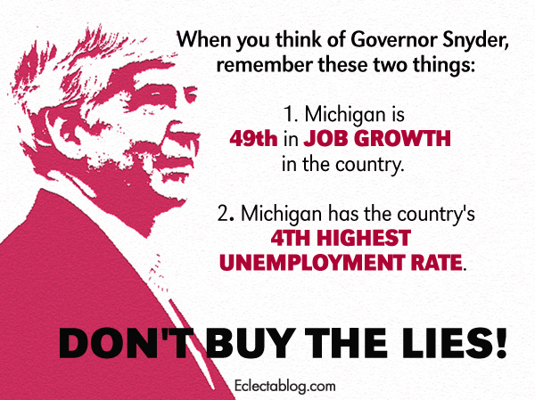 Rick Snyder's record: Michigan is 49th in job growth & has the 4th highest unemployment rate in the USA