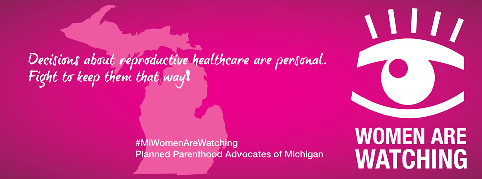 Planned Parenthood Advocates of Michigan has its eye on elected officials