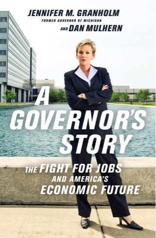 "New book by Jennifer Granholm & Dan Mulhern — A review of ""A Governor's Story"""