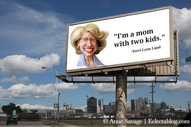 A nearly incoherent Terri Lynn Land resorts to billboards – 85 of them in Detroit, Flint, and Grand Rapids