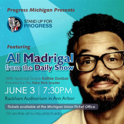 REMINDER: Progress Michigan event tonight wsg Al Madrigal from The Daily Show. Limited number of free tickets available.