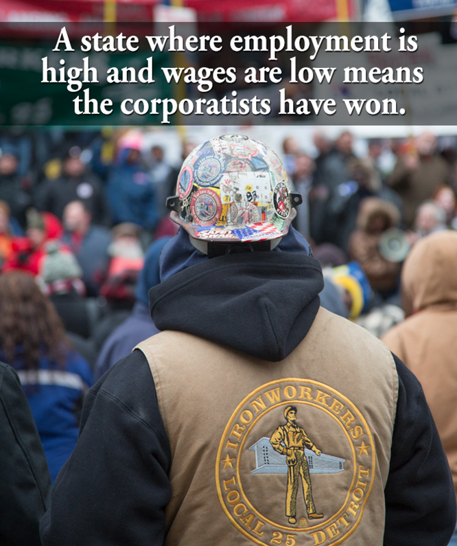 With high employment and low wages, Michigan is the corporatists' dream come true