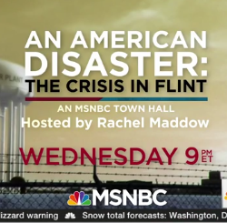 #FlintWaterCrisis news round-up: Rachel Maddow to host Flint townhall and much, much more