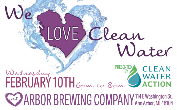 "EVENT: Join Clean Water Action in showing your ""Love For Clean Water"" - Ann Arbor, Wednesday Feb. 10"