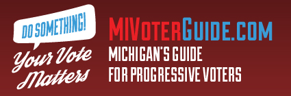 Michigan Progressive Voter Guide