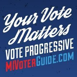 The 2016 Michigan Progressive Voter Guide is out, an essential resource for every progressive voter in our state