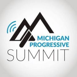 The Michigan Progressive Summit returns! March 4, 2017 at the Lansing Center in Lansing, Michigan