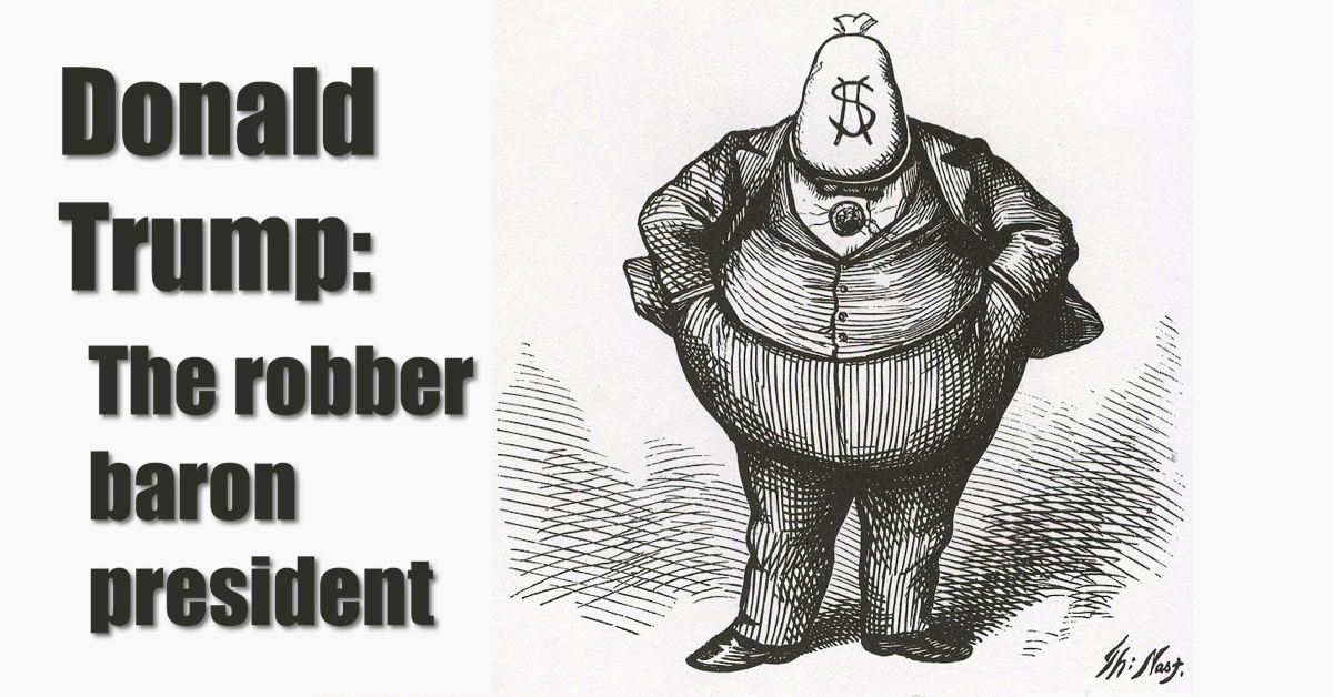 Episode 57 – Donald Trump's Robber Baron Presidency with special ...