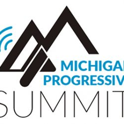 "Register NOW for the Michigan Progressive Summit! – ""The Persistence of the Resistance: Voices, Values, and Votes"""
