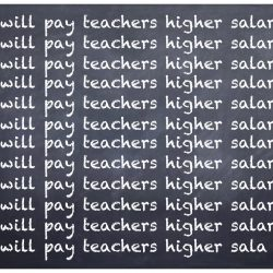 Pay teachers more? Absolutely, but let's do it for the right reasons