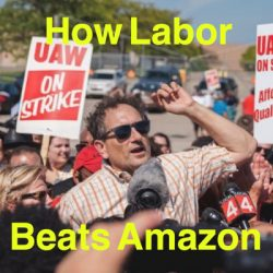 How Labor Beats Amazon – with special guest Congressman Andy Levin