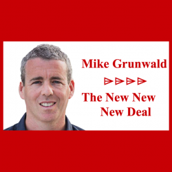 The New New New Deal – with special guest Mike Grunwald