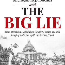 REPORT: Republicans in Michigan are STILL clinging to the Big Lie