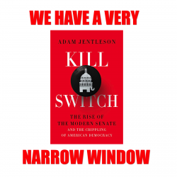 We have a VERY narrow window – with special guest Adam Jentleson