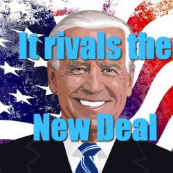 It rivals the New Deal – with special guest David Dayen
