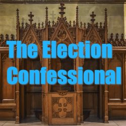 The Election Confessional